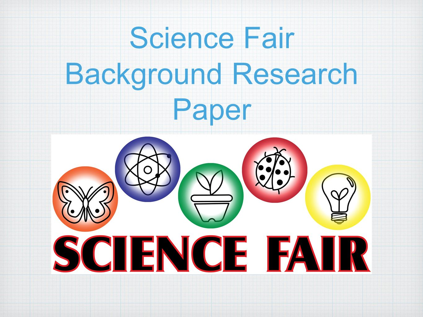 Science Fair Project Background Research Plan