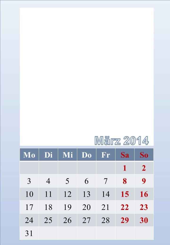 März 2014 Mo. Di. Mi. Do. Fr. Sa. So. 1. 2. 3. 4. 5. 6. 7. 8. 9. 10. 11. 12. 13.