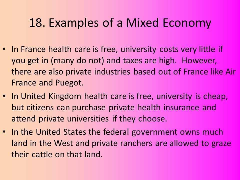 mixed economy mixed economies exist somewhere between command  examples of a mixed economy