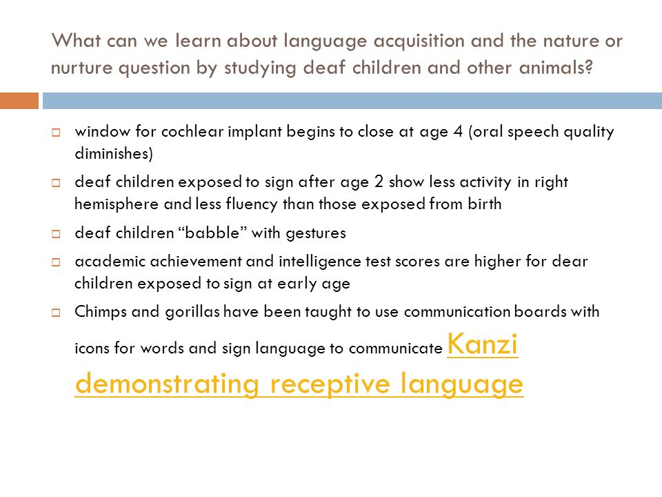 child language acquisition nature or nurture Nature vsnurture: the theory of language acquisition imani payne contents what is nature what is nurture theory of acquisition  child language acquisition - a .