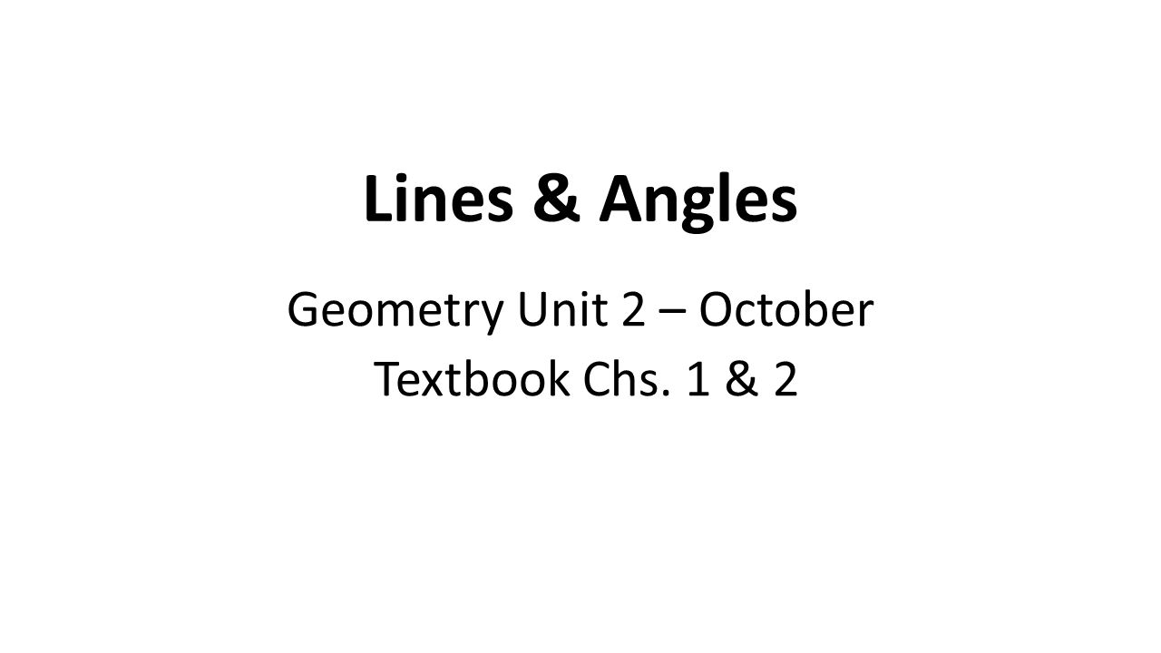 Geometry unit 2 october textbook chs 1 2 ppt video online geometry unit 2 october textbook chs 1 2 biocorpaavc Gallery