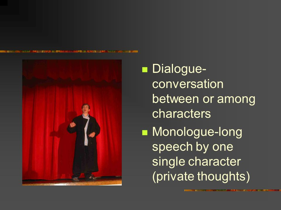 Dialogue-conversation between or among characters