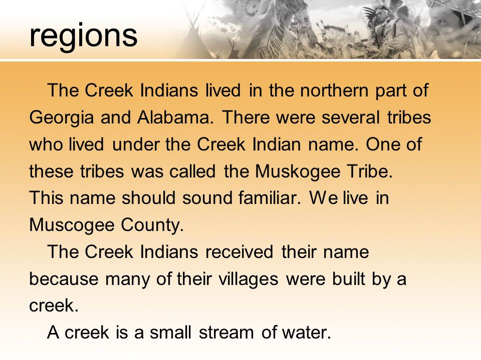 regions The Creek Indians lived in the northern part of