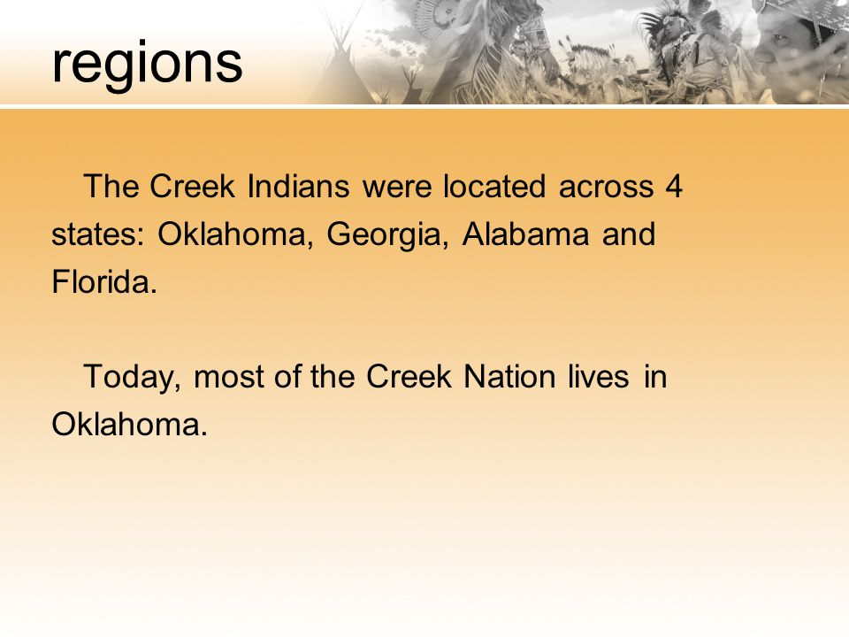 regions The Creek Indians were located across 4