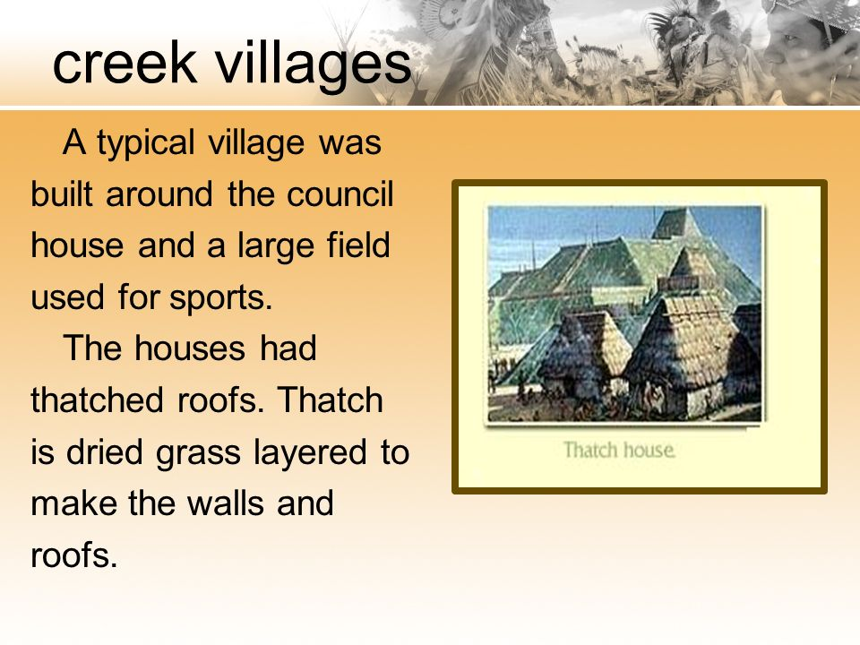 creek villages built around the council house and a large field