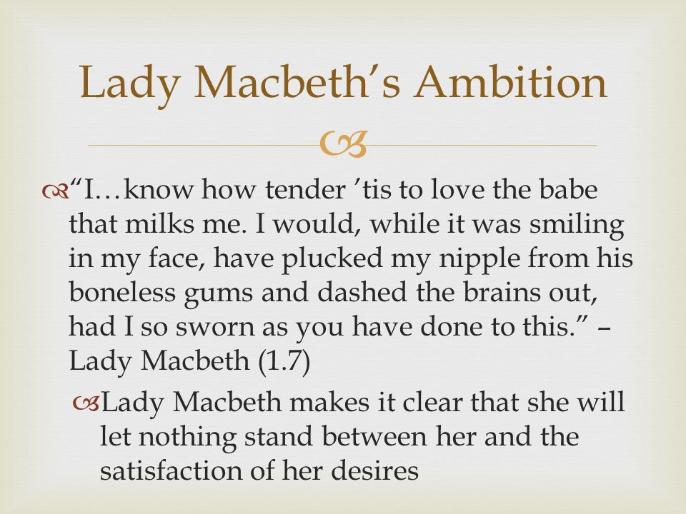 lady macbeth s ambition to be queen Macbeth: macbeth and ambition essay when he receives the news about lady macbeth's also persuaded her husband to kill duncan in desire of becoming the queen.