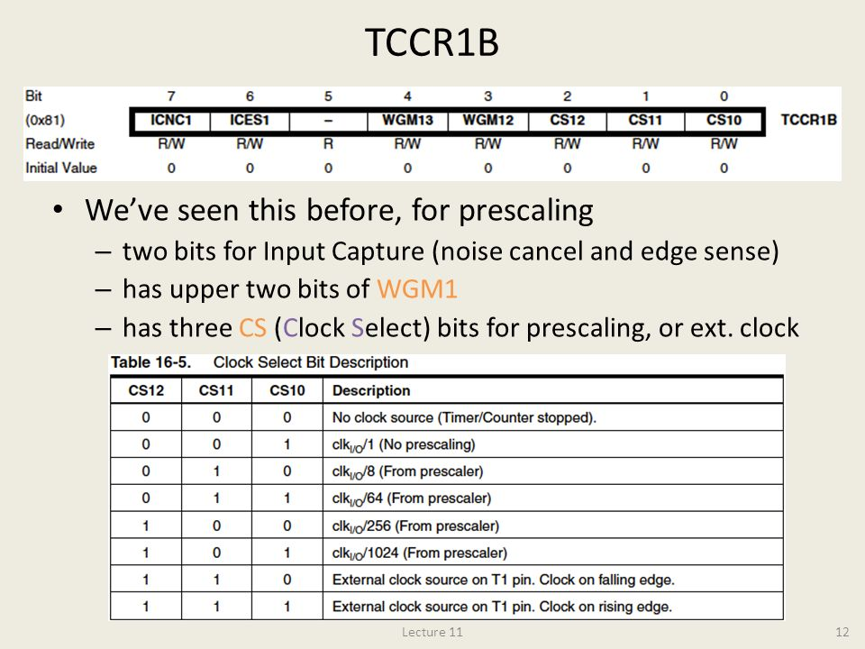TCCR1B We've seen this before, for prescaling