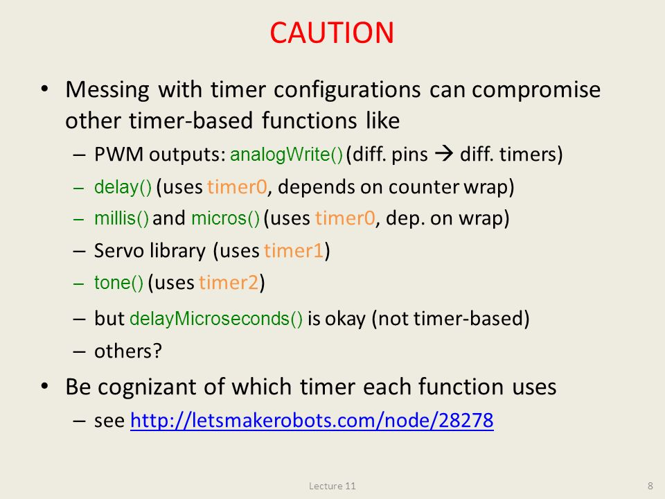 CAUTION Messing with timer configurations can compromise other timer-based functions like. PWM outputs: analogWrite() (diff. pins  diff. timers)