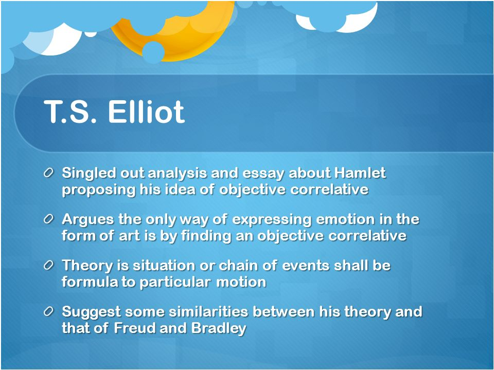 a critical history of hamlet ppt t s elliot singled out analysis and essay about hamlet proposing his idea of objective correlative