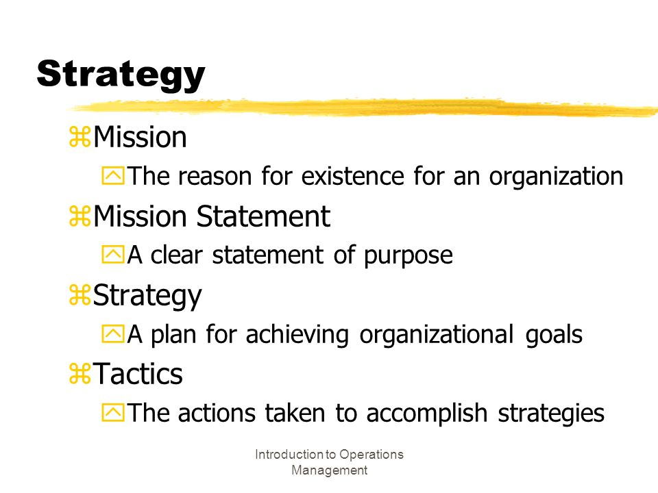 "introduction to strategy and operations management Operations management: a brief introduction posted on november 29, 2014 by john dudovskiy operations management can be defined as ""a systematic approach to address all the issues pertaining to the transformation process that converts some inputs into output that are useful, and could fetch revenue to the organisation"" (davis, 2009, p5."
