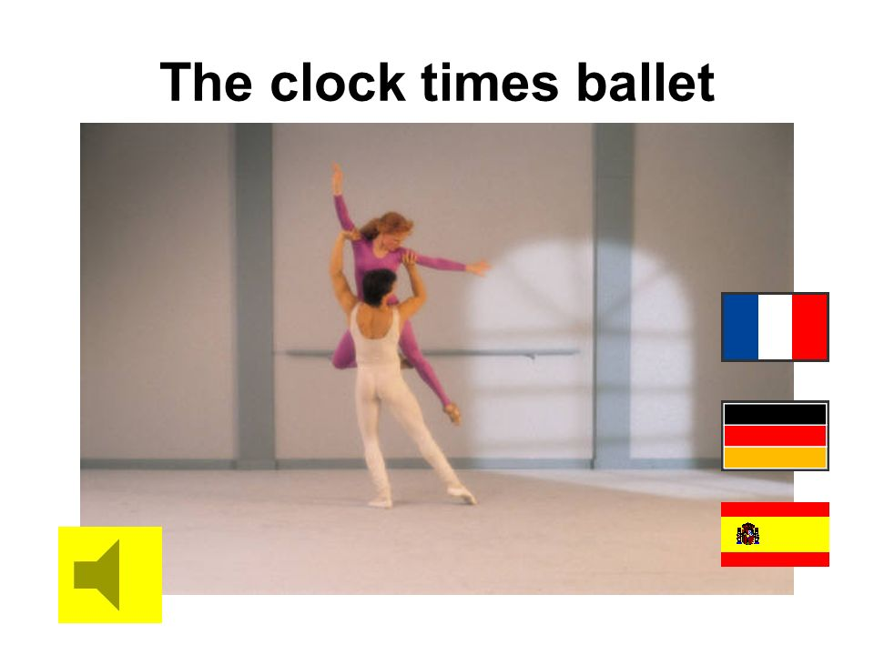 The clock times ballet Finish with car pair-work!