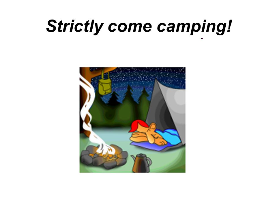 Strictly come camping!