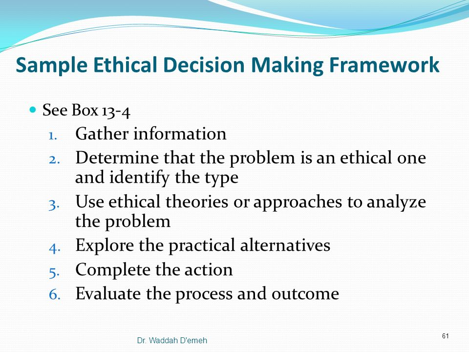three approaches to making ethical decisions In hotel managers' decision making hatice güçlü nergiz1 adnan menderes university meryem akoğlan kozak anadolu university sabah balta yasar university this study aims at evaluating the ethical approaches effective for managers working at hotel business when making decisions ethics, in the working.