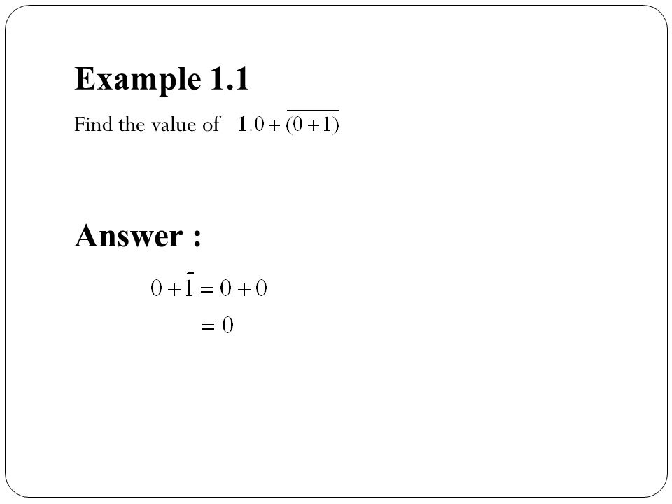 Example 1.1 Find the value of Answer :