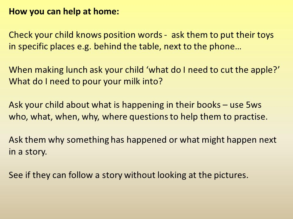How you can help at home: