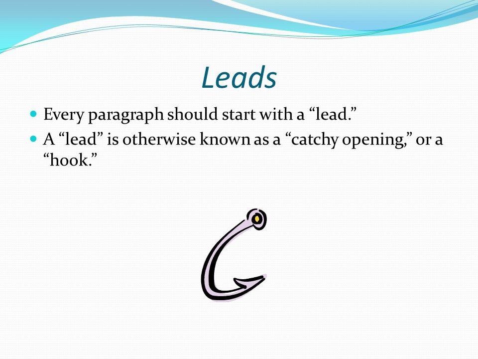 catchy leads for essays In this lesson you will learn how to create an introduction for an informational text  by hooking your reader and telling them what they will learn.
