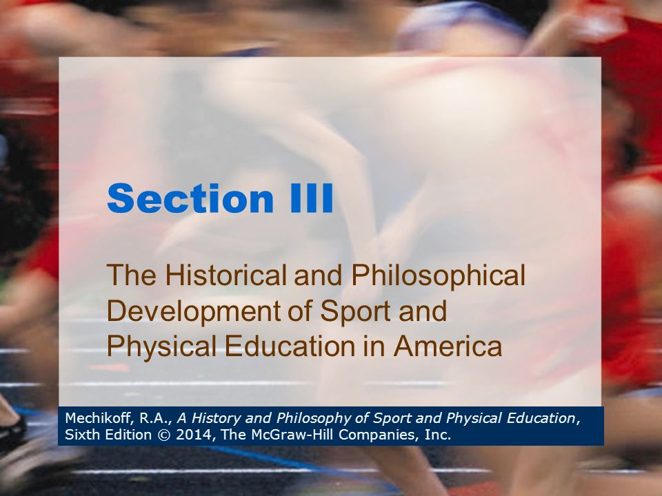 historical development of physical education You are encouraged to think critically about current and historical practice in sport development and physical education and reflect on your own experiences of sport.