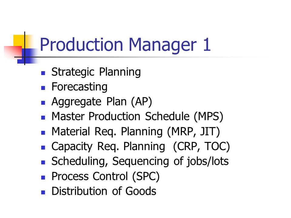 Production Manager 1 Strategic Planning Forecasting ppt download – Production Director Job Description