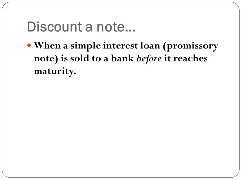 Discounting a Note Before Maturity ppt download – Basic Promissory Note