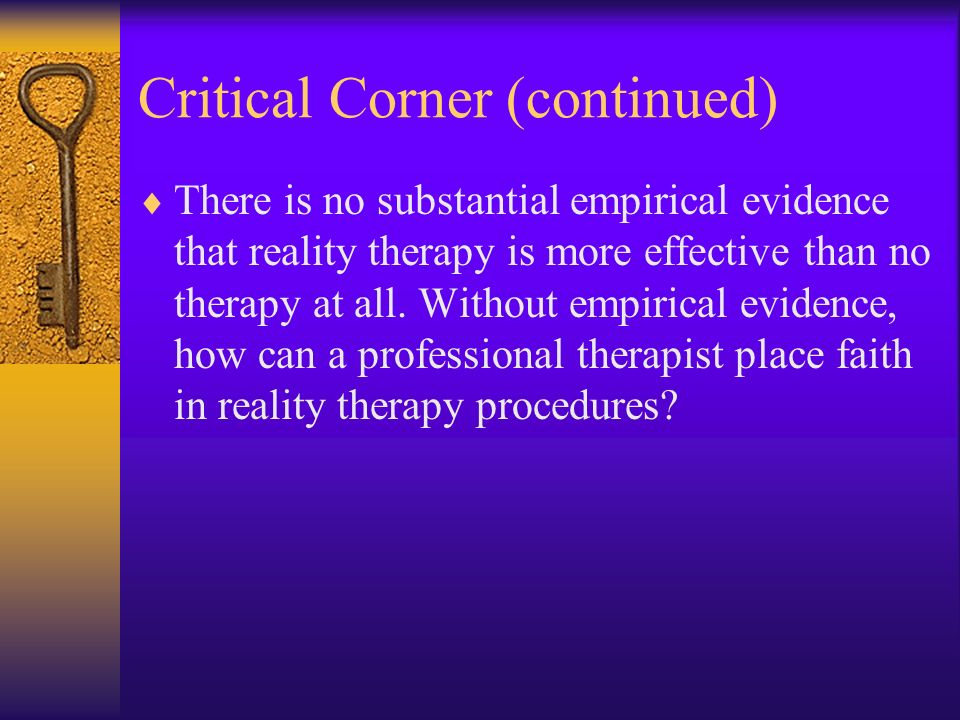 effectiveness of reality therapy This literature review examines the effectiveness of family and  couple therapy, meta-analysis, effectiveness,  view and instead considers that reality or.