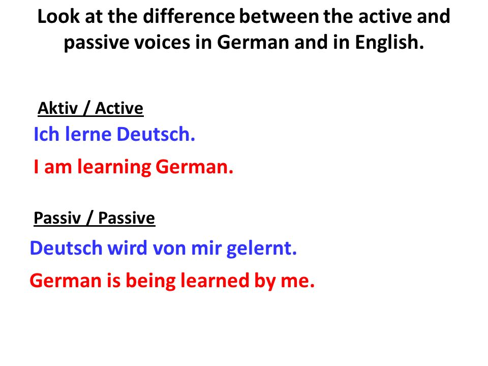 Deutsch wird von mir gelernt.