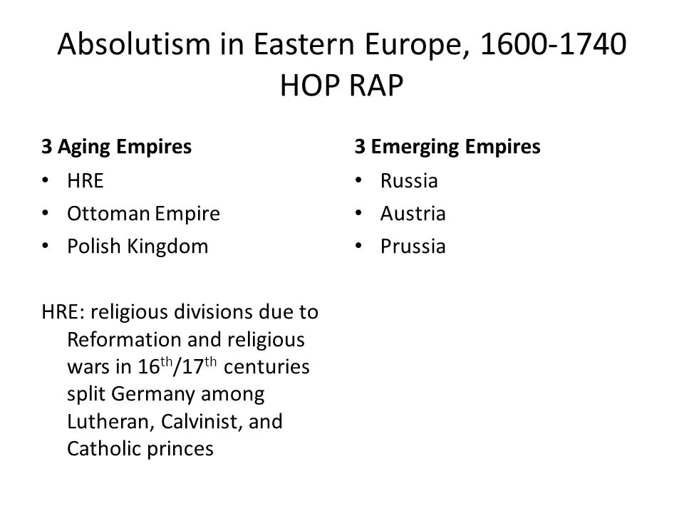 absolutism in eastern and western europe Absolutism in eastern europe, 1600-1725 three declining empires a eastern europe in 1648 1 the holy roman empire, the republic of poland, and the.