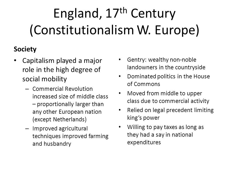 constitutionalism in england in the 17th century essay Online library of liberty  to provide the basis of the ideas of constitutionalism in england, enabled the doctrine of the separation of powers to emerge as an alternative, but closely related, formulation of the proper articulation of the parts of government  in mid-seventeenth-century england the theory of mixed government became a.