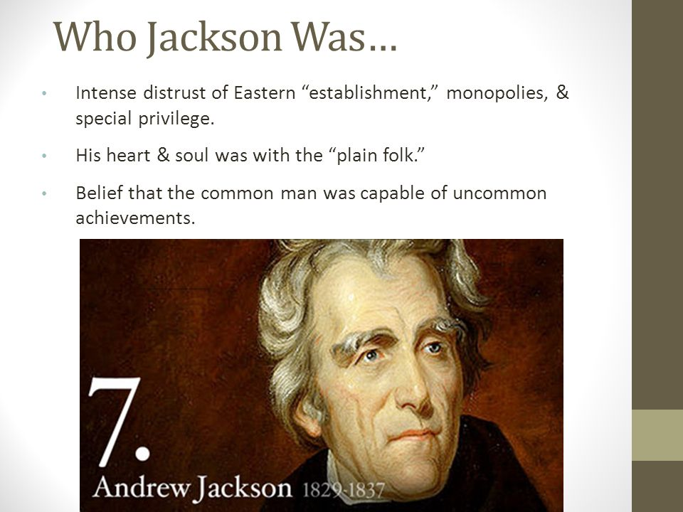 andrew jackson the representative of the common men Like many, our family lays claim of kinship to andrew 'old hickory' jackson, and   as president he sought to act as the direct representative of the common man.