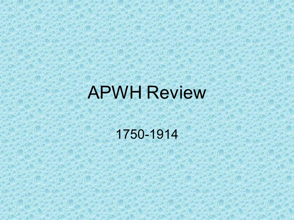 APWH Review 1750-1914