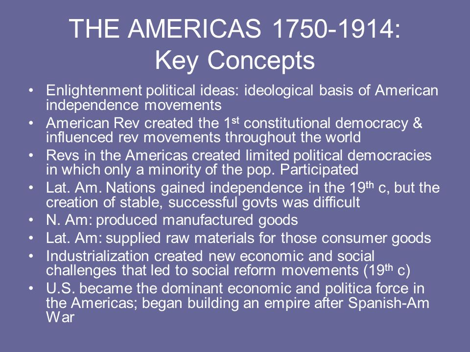 THE AMERICAS 1750-1914: Key Concepts