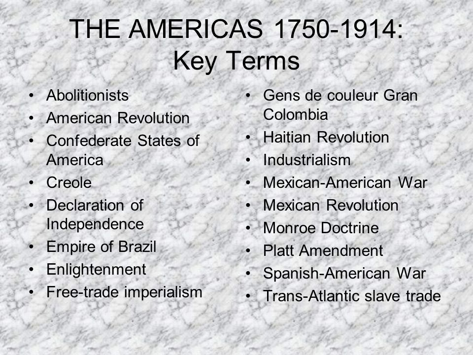 THE AMERICAS 1750-1914: Key Terms