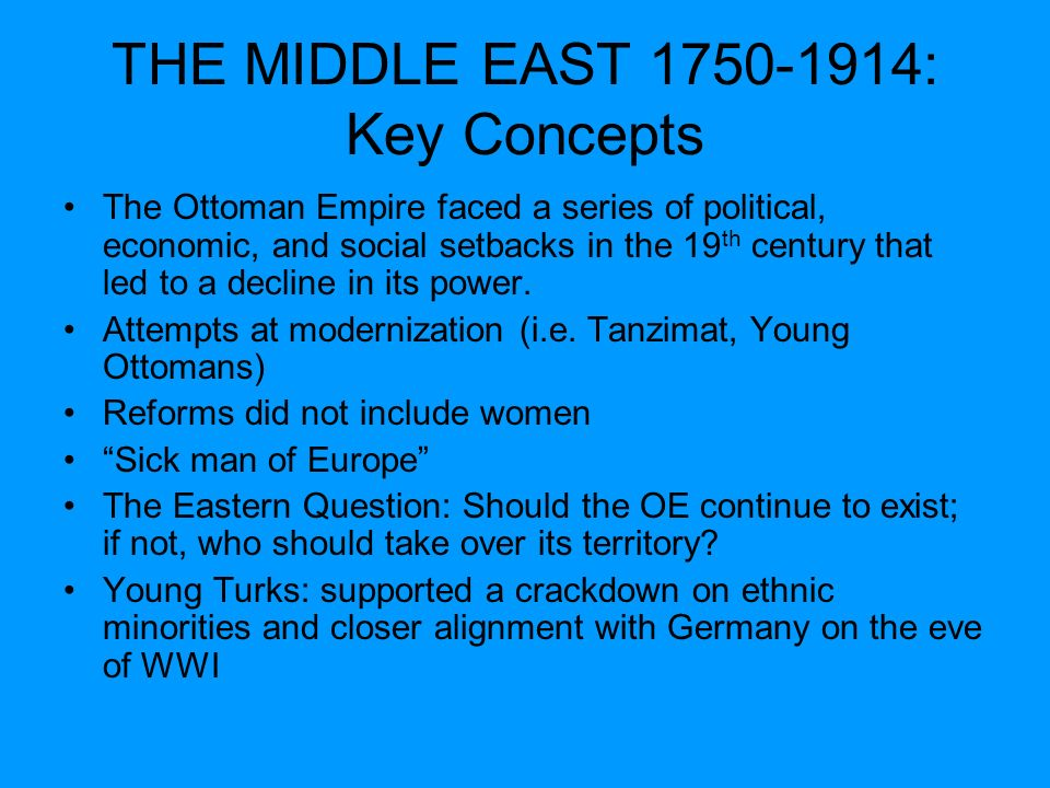 THE MIDDLE EAST 1750-1914: Key Concepts
