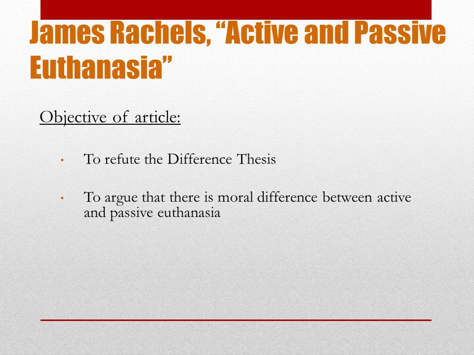 an analysis of rachels article active and passive euthanasia