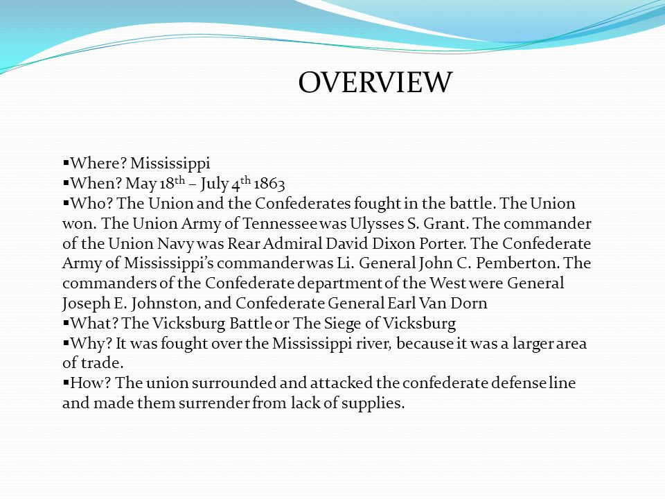 OVERVIEW Where Mississippi. When May 18th – July 4th