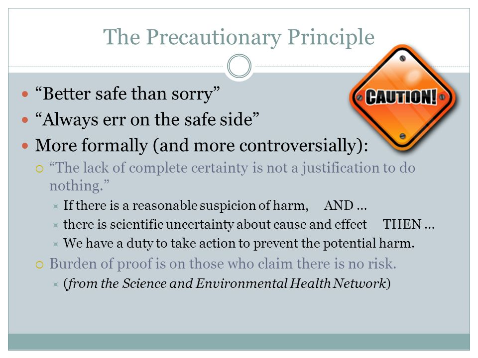analysis of the precautionary principle In considering the introduction of more precaution in fisheries management and development, the main differences between fisheries impacts and chemical industries pollution (for the control of which the precautionary principle was created) must be kept in mind:.
