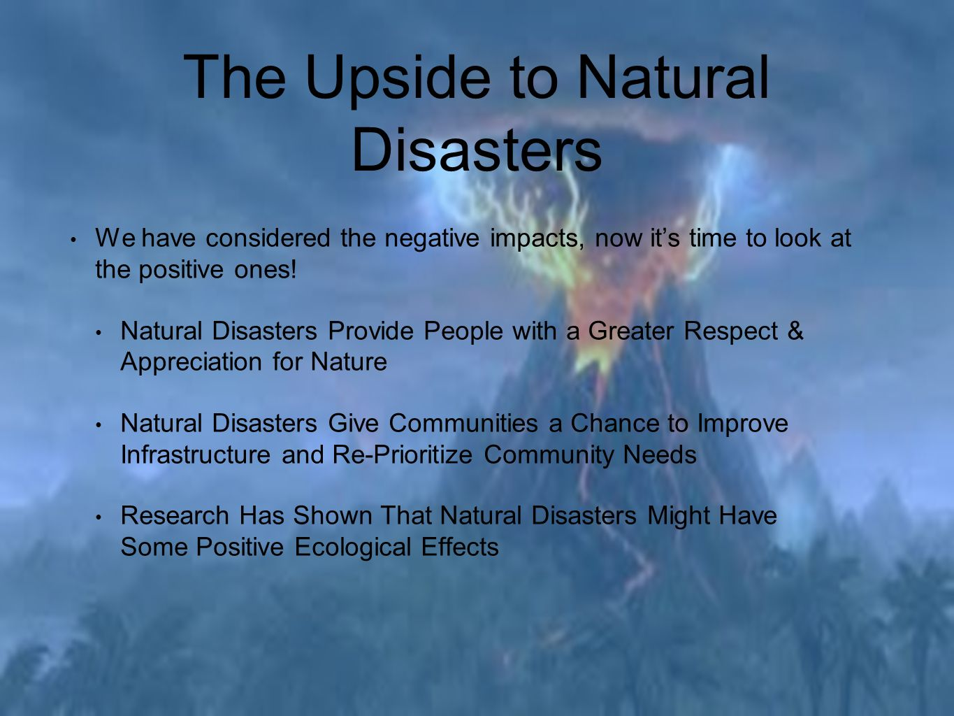 natural disaster have a greater impact Give rise to greater negative health impact than natural disasters there are no   volendam on new year's day 2001 – have all had a great impact the people.