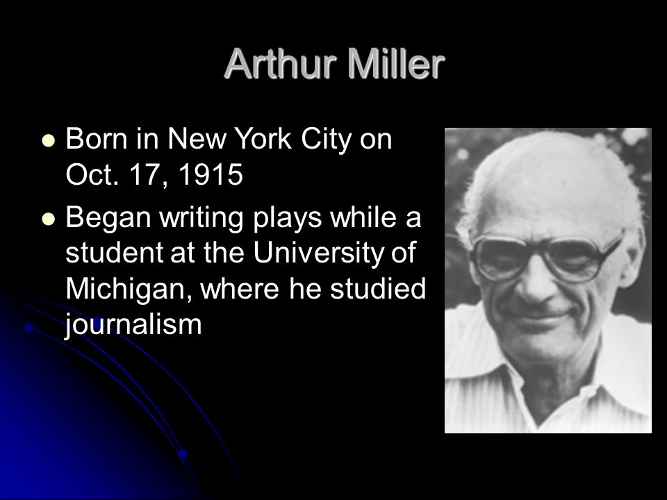 a biography of arthur miler born in new york in 1915 On october 17, 1915, arthur miller, son of jewish immigrants, was born in manhattan in new york his father, isadore, ran a prosperous garment business, and his mother, augusta barnett, was at onetime a school teacher.