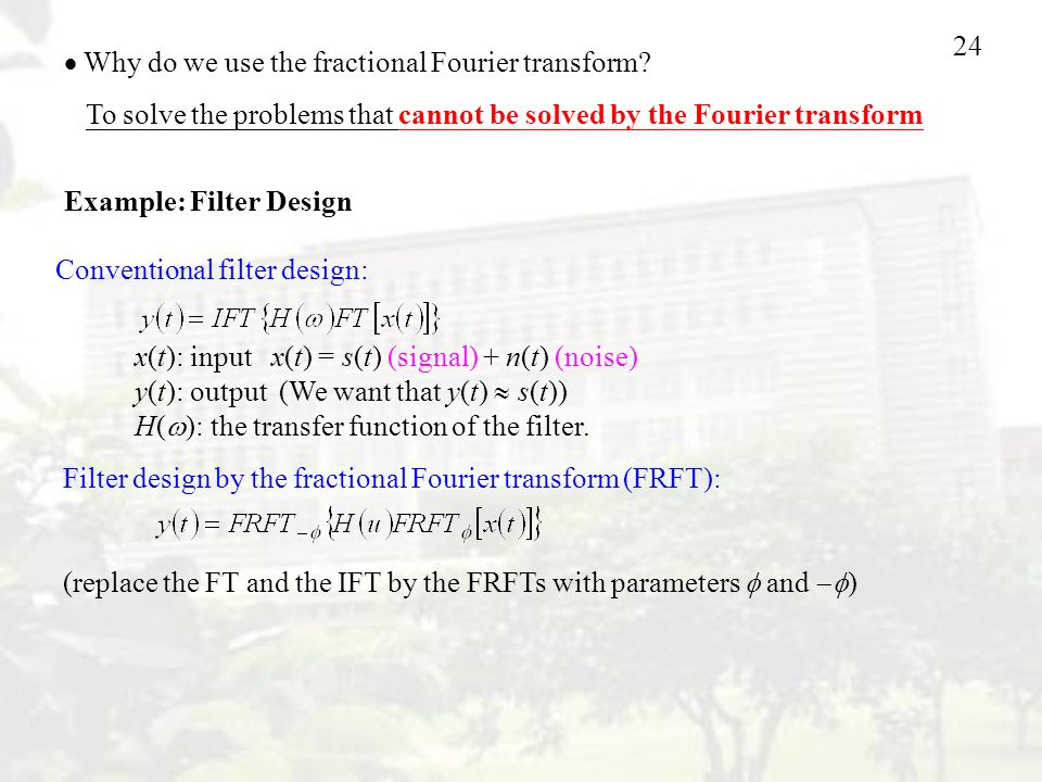 Why do we use the fractional Fourier transform