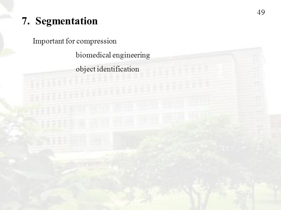 7. Segmentation Important for compression biomedical engineering