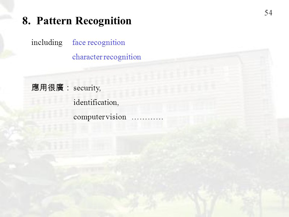 8. Pattern Recognition including face recognition