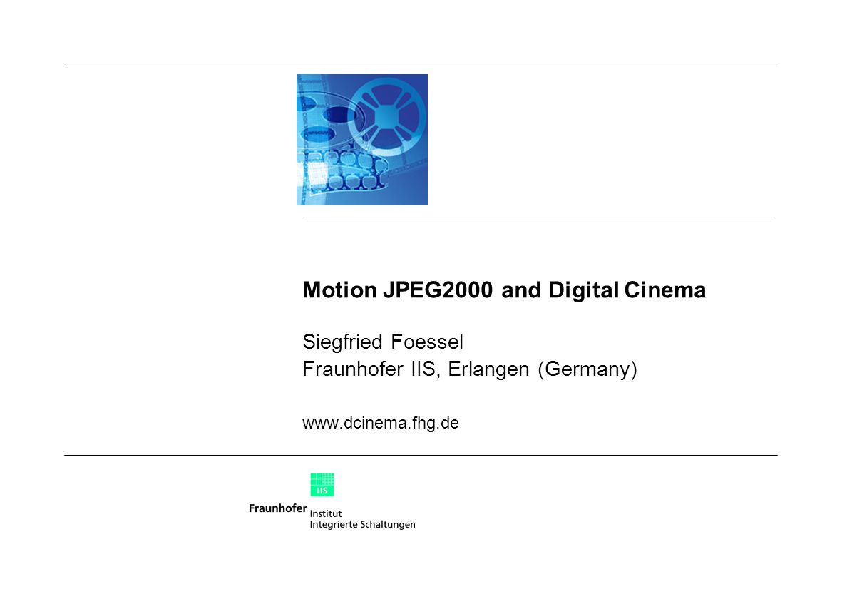 Motion JPEG2000 and Digital Cinema