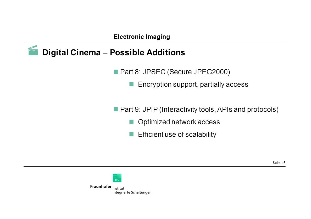  Digital Cinema – Possible Additions
