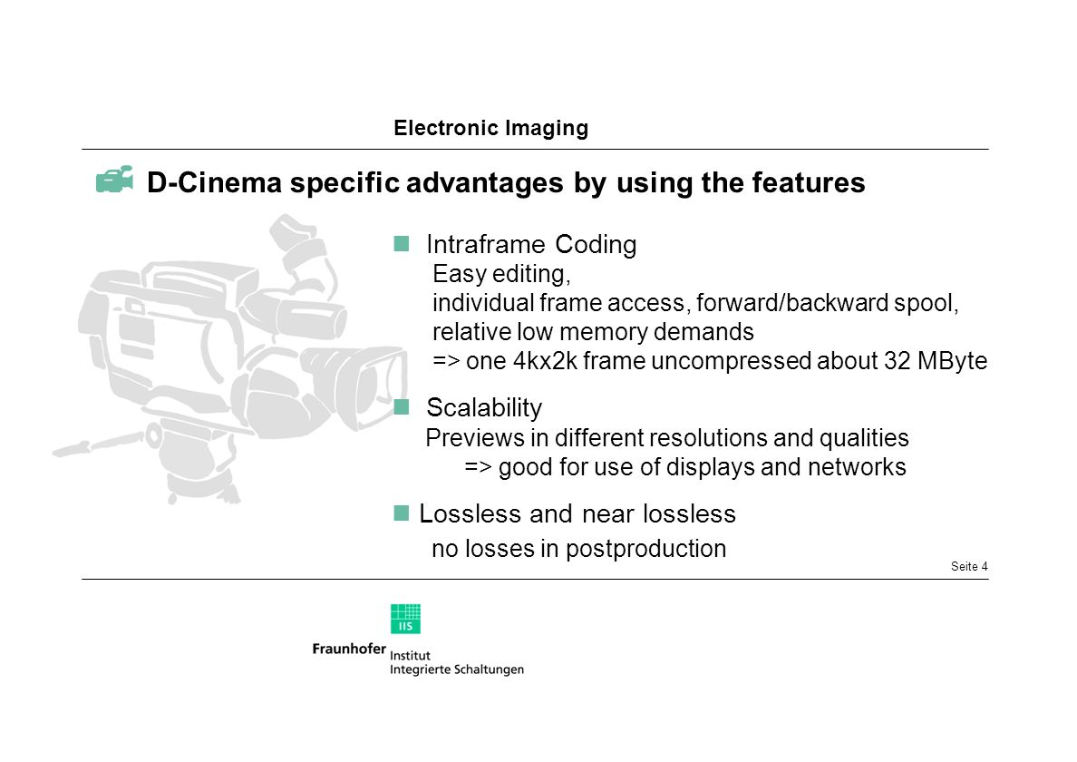  D-Cinema specific advantages by using the features