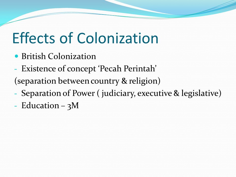 colonization and its impacts Colonialism and its legacies in kenya   the impact of colonial boundaries  colonialism developed from imperialism, which can be referred to as the highest stage of.