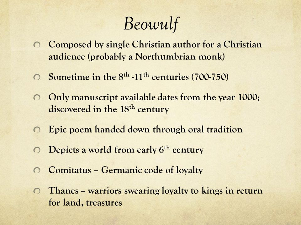 Beowulf Composed by single Christian author for a Christian audience (probably a Northumbrian monk)