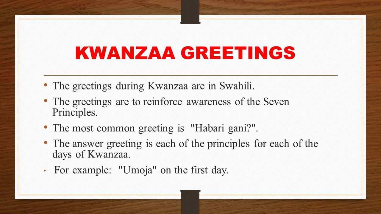 Kwanzaa celebrations ppt download kwanzaa greetings the greetings during kwanzaa are in swahili m4hsunfo Choice Image