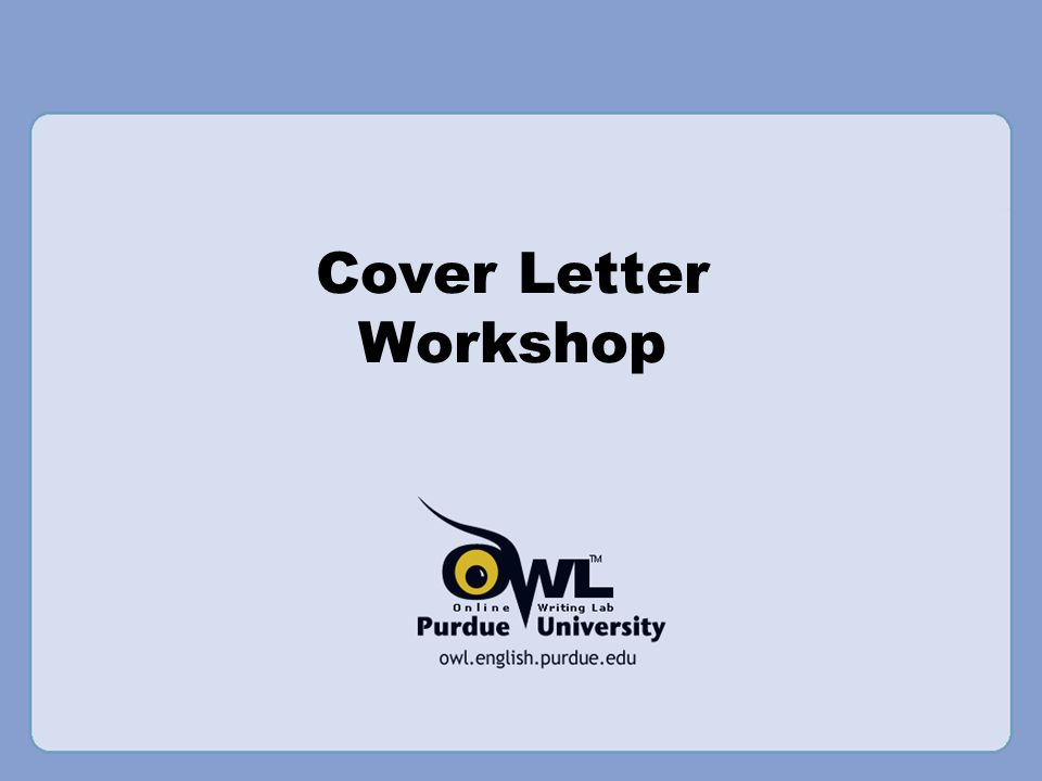 Cover Letter Workshop Rationale Welcome to the