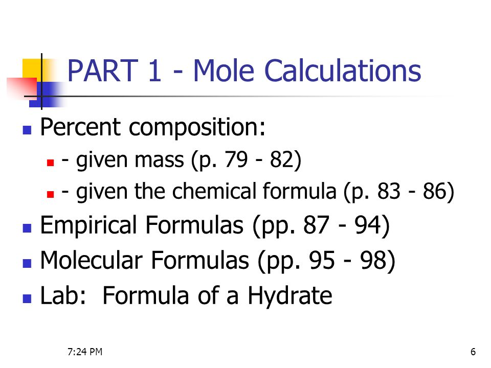 the mole concept and the chemical formula of a hydrate The name of the compound is cobalt(ii) chloride hexahydrate and its formula is cocl2•6h2o the formula for water is set apart at the end of the formula calculate the percent by mass of water by dividing the mass of h2o in 1 mole of the hydrate by the molar mass of the hydrate and multiplying by 100.