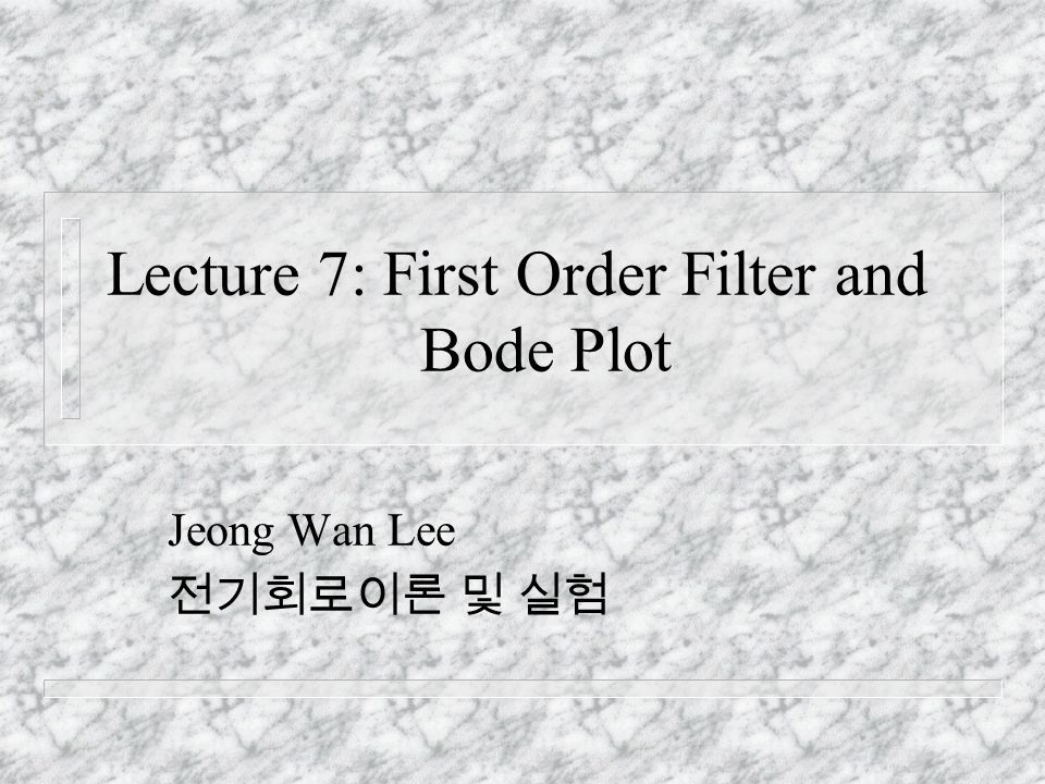lecture 7  first order filter and bode plot