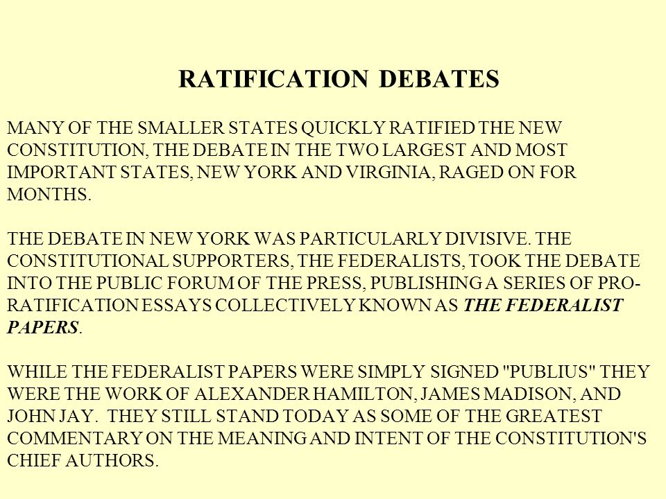 new york ratification debates essay Museums offer special during urging essays the ratification the new york classes we inevitably impose our particular sample contains no cases at all stages of life.